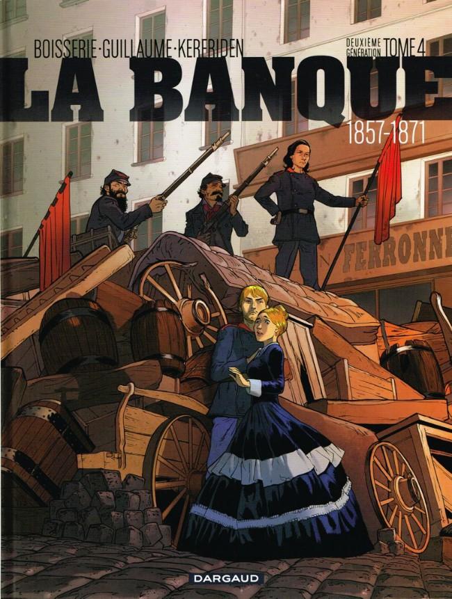 Couverture de La banque -4- Deuxième génération 1857-1871 : Le pactole de la Commune
