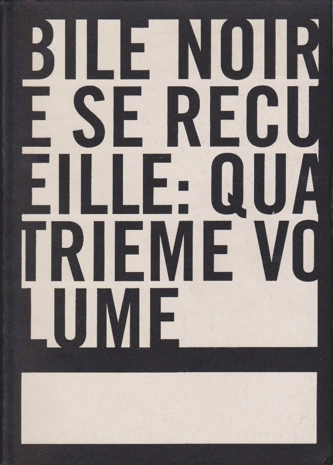 Couverture de Bile noire -INT04- Bile noire se recueille: quatrième volume