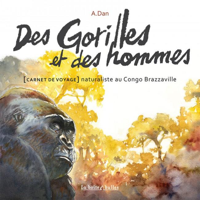 Couverture de Des gorilles et des hommes - carnet de voyage naturaliste au Congo Brazzaville