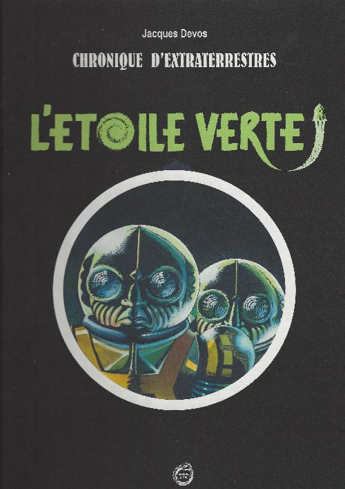 Couverture de Chronique d'extraterrestres -2TL- L'Etoile verte