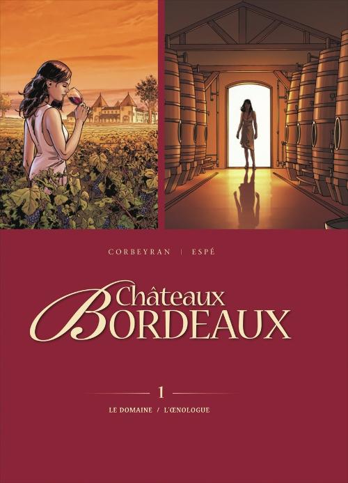 Couverture de Châteaux Bordeaux -INTFL1- Le Domaine / L'Œnologue