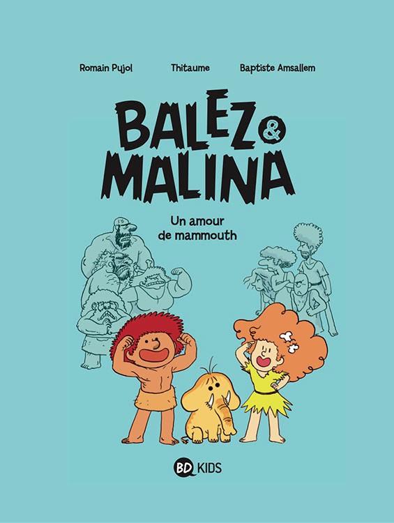 Couverture de Balez & Malina -1- Un amour de mammouth