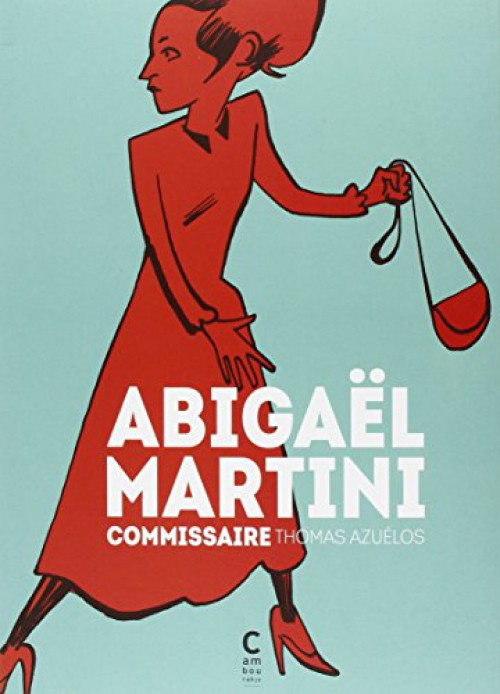 Couverture de Abigaël Martini -INT- Abigaël Martini commissaire