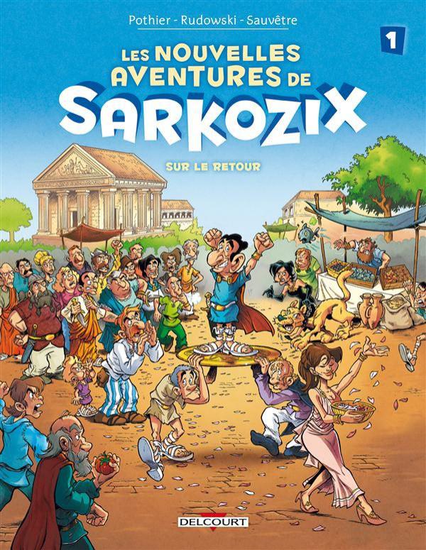 Les nouvelles aventures de Sarkozix - les 2 tomes