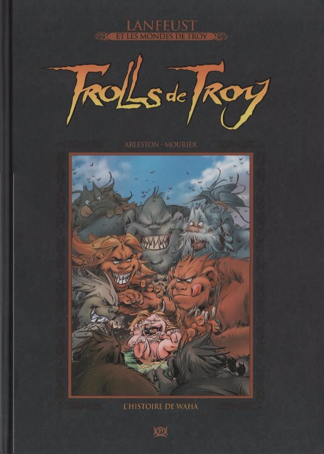 Couverture de Lanfeust et les mondes de Troy - La collection (Hachette) -59- Trolls de Troy - L'histoire de Waha