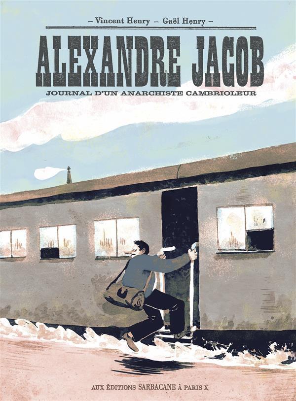 Couverture de Alexandre Jacob - Journal d'un anarchiste cambrioleur