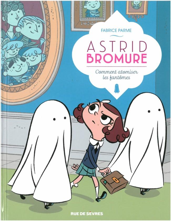 Couverture de Astrid Bromure -2- Comment atomiser les fantômes
