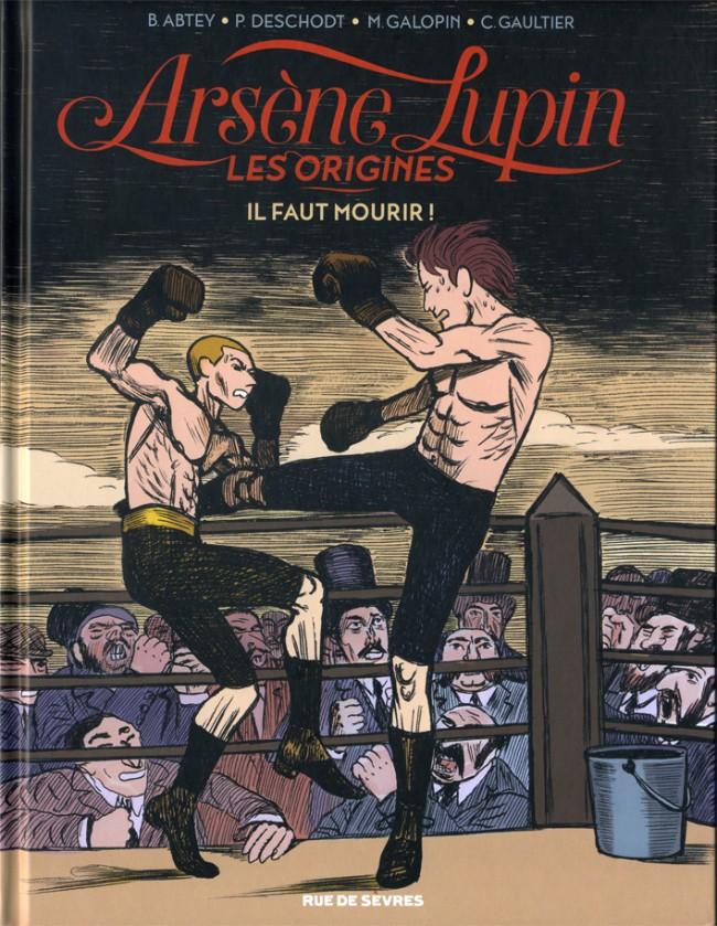 Couverture de Arsène Lupin - Les origines -3- Il faut mourir !