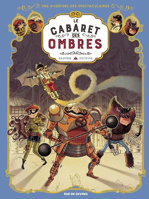 Couverture de Spectaculaires (Une aventure des) -1- Le Cabaret des Ombres