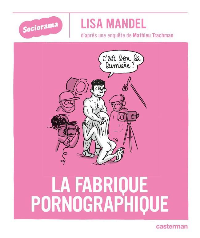 Couverture de Sociorama - La Fabrique pornographique