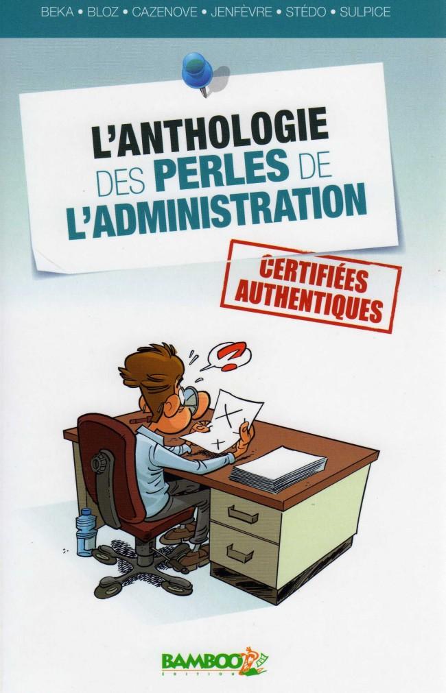 Couverture de L'anthologie des perles de l'administration - Anthologie des perles de l'administration (l')