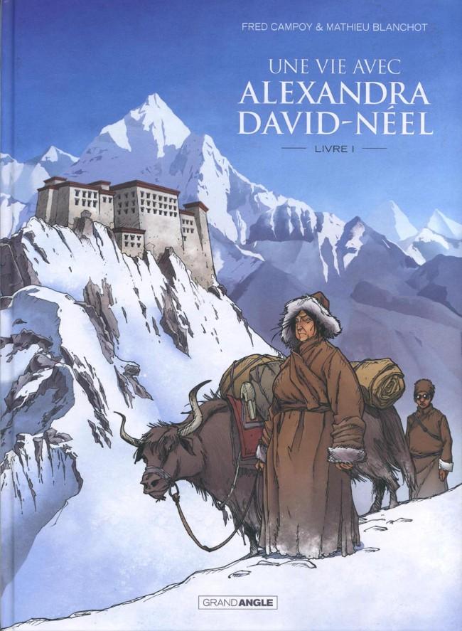 Couverture de Une vie avec Alexandra David-Néel -1- Livre I