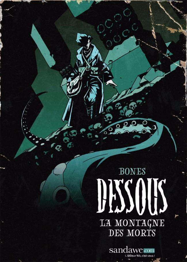 Couverture de Dessous (Bones) -1- La montagne des morts