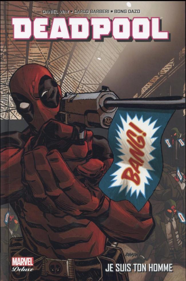 Couverture de Deadpool (Marvel Deluxe) - Je Suis Ton Homme