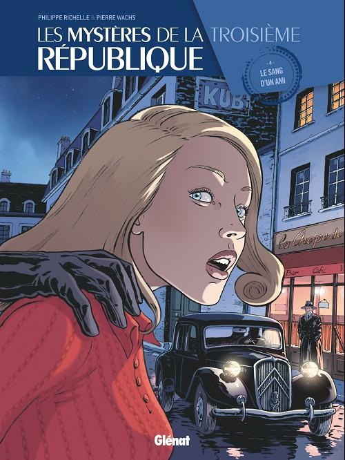 Couverture de Les mystères de la Troisième République -4- Le sang d'un ami