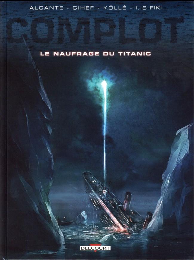 Couverture de Complot -4- Le naufrage du Titanic