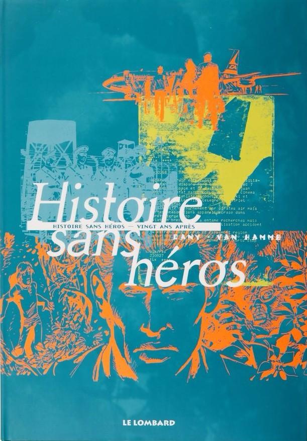 Couverture de Histoire sans héros -INT- Histoire sans héros / Vingt ans après