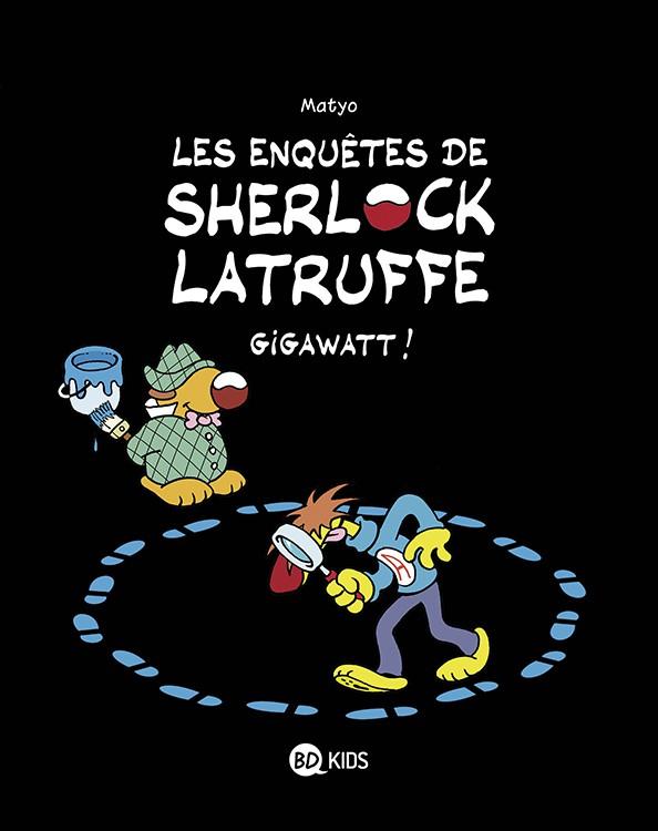 Couverture de Les enquêtes de Sherlock Latruffe -1- Gigawatt !