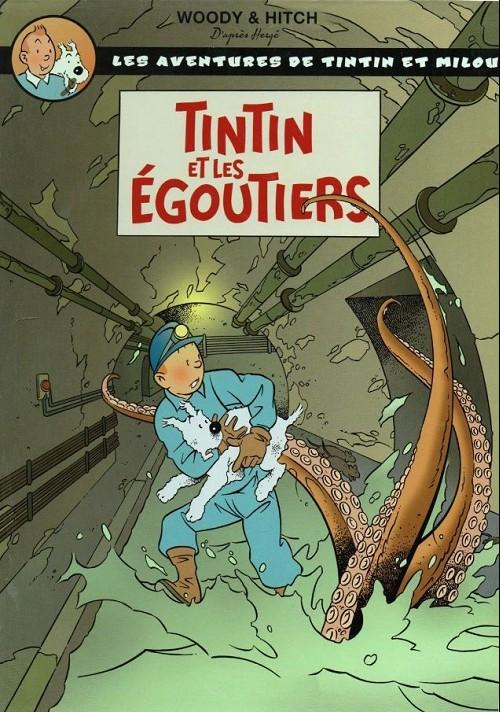 Couverture de Tintin - Pastiches, parodies & pirates - Tintin et les Égoutiers