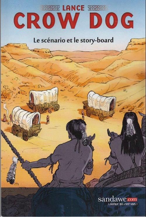 Couverture de Lance Crow Dog -HS- Le scénario et le story-board