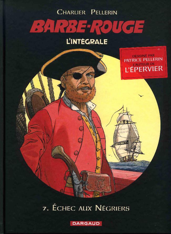 Couverture de Barbe-Rouge (L'intégrale - Nouvelle édition) -7- Échec aux Négriers