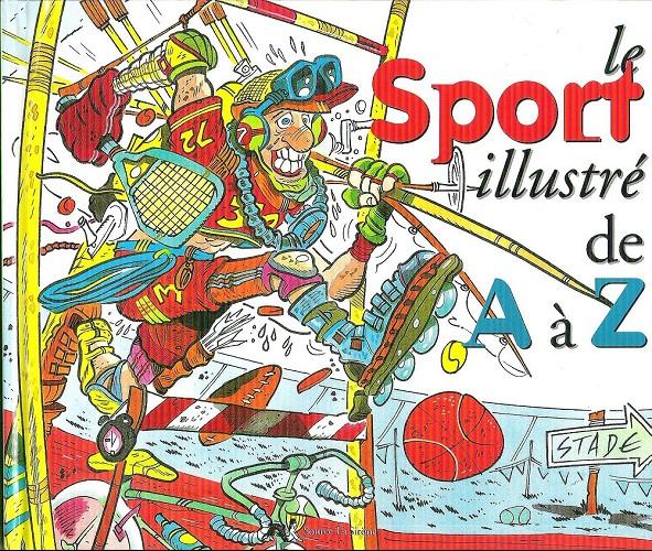 Couverture de Illustré (Le Petit) (La Sirène / Soleil Productions / Elcy) -Compil2- Le Sport illustré de A à Z