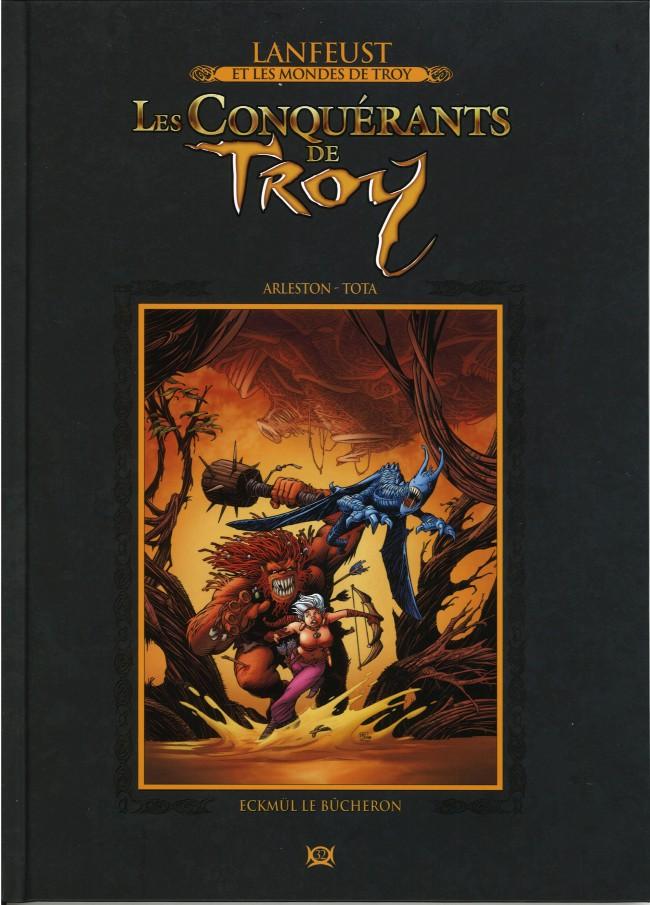 Couverture de Lanfeust et les mondes de Troy - La collection (Hachette) -32- Les Conquérants de Troy - Eckmül le Bûcheron
