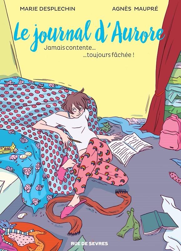 Couverture de Le journal d'Aurore -1- Jamais contente... ...toujours fâchée !