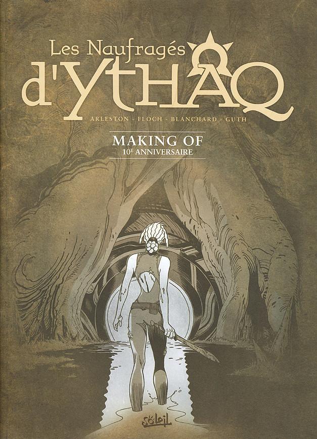 Couverture de Les naufragés d'Ythaq -HS- Making of 10e anniversaire