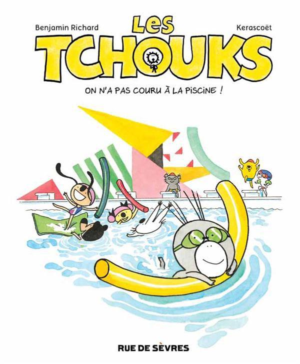 Couverture de Les tchouks -7- On n'a pas couru à la piscine !