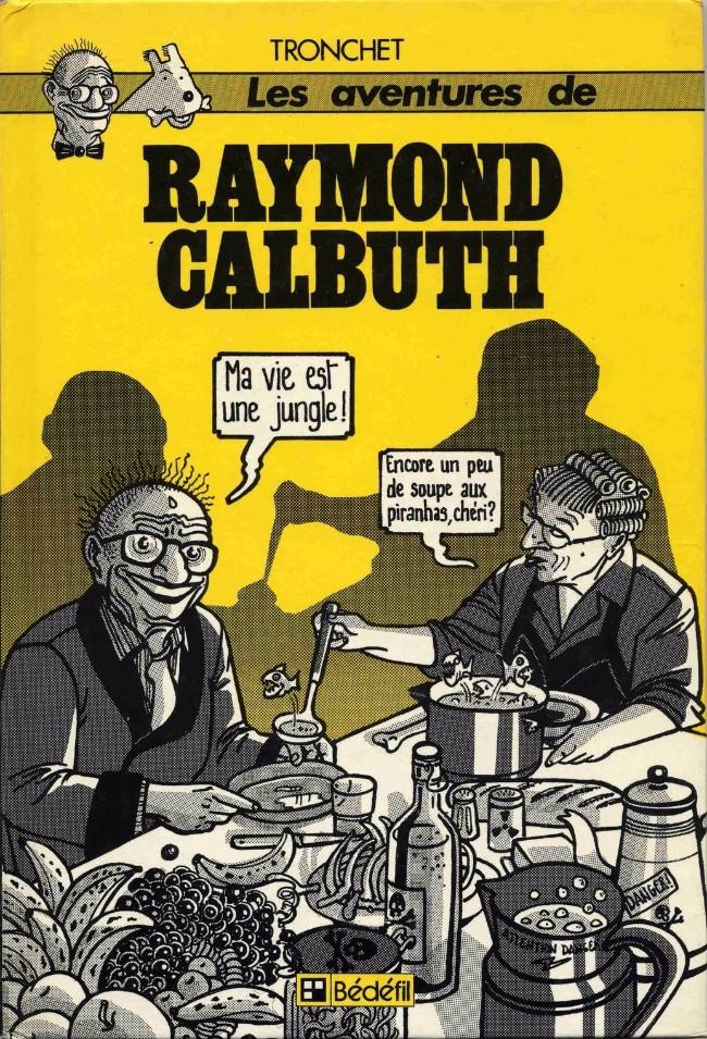 Couverture de Raymond Calbuth -0- Raymond Calbuth - Ma vie est une jungle !