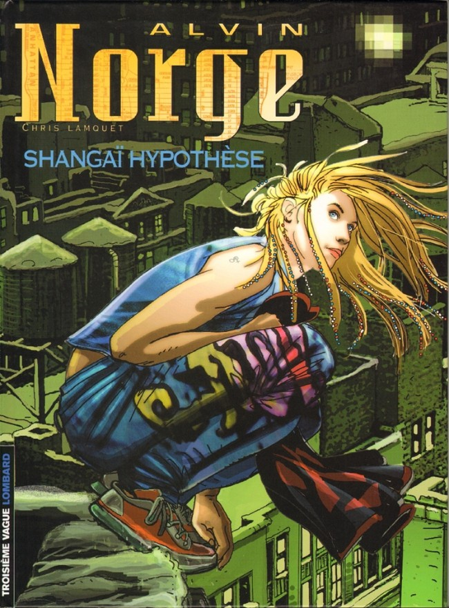 Couverture de Alvin Norge -4- Shangaï Hypothèse