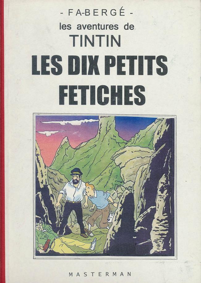 Couverture de Tintin - Pastiches, parodies & pirates -99- Les dix petits fétiches