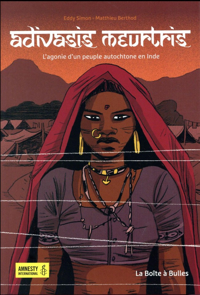 Couverture de Adivasis Meurtris - Adivasis Meurtris, agonie d'un peuple autochtone en Inde
