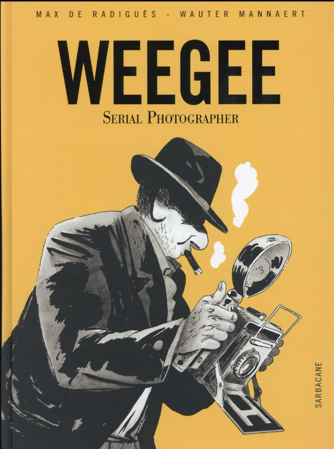 Couverture de Weegee - Serial Photographer