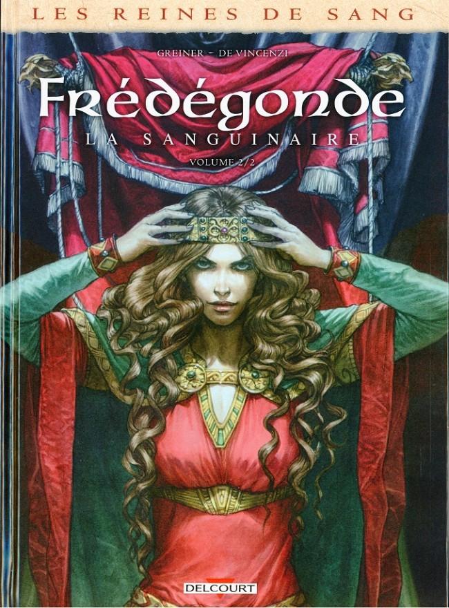 Couverture de Les reines de sang - Frédégonde, la sanguinaire -2- Volume 2/2