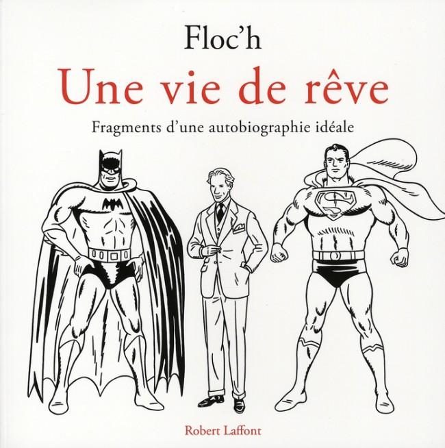 Couverture de (AUT) Floc'h, Jean-Claude - Une vie de rêve - Fragments d'une autobiographie de rêve