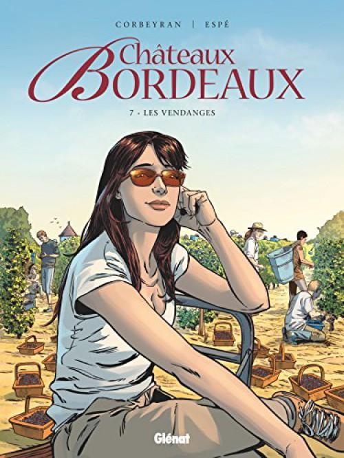 Couverture de Châteaux Bordeaux -7- Les vendanges