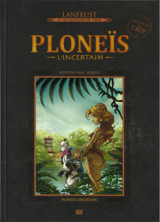 Couverture de Lanfeust et les mondes de Troy - La collection (Hachette) -45- Ploneïs l'Incertain