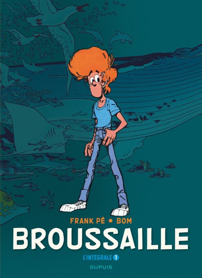 Couverture de Broussaille -INT01- L'Intégrale 1 - 1978-1987