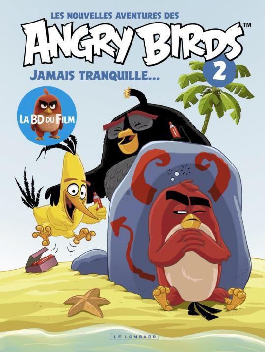 Couverture de Angry Birds (Les Nouvelles Aventures des) -2- Jamais tranquille...