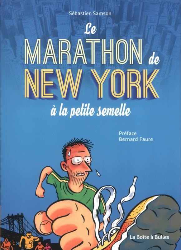 Couverture de Le marathon de New York à la petite semelle