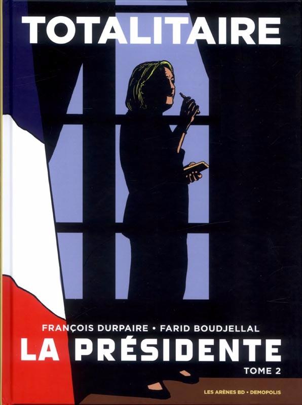 Couverture de La présidente (Durpaire/Boudjellal) -2- Totalitaire