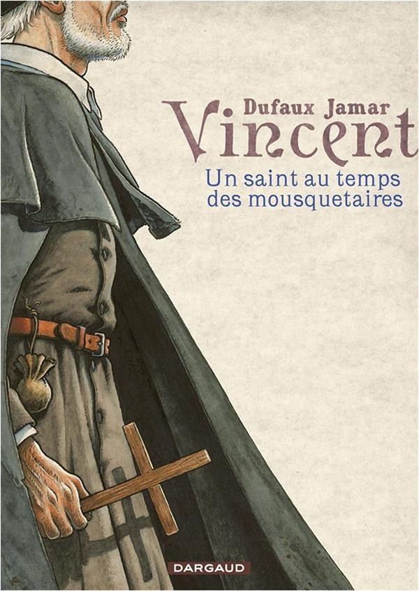 Couverture de Vincent - Un saint au temps des mousquetaires