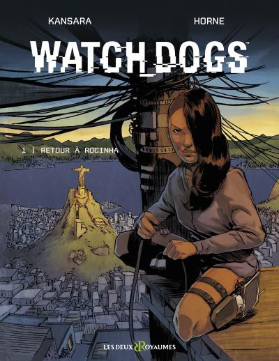 Couverture de Watch Dogs -1- Retour à Rocinha
