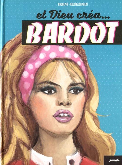 Couverture de Et dieu créa... - Et dieu créa... Bardot