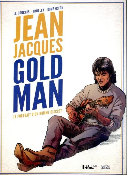 Couverture de Jean-Jacques Goldman -2- Le portrait d'un homme discret
