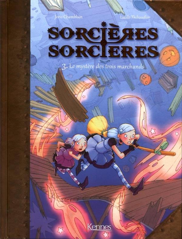 Couverture de Sorcières sorcières -3- Le mystère des trois marchands
