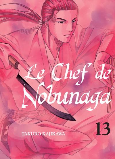 Couverture de Le chef de Nobunaga -13- Tome 13