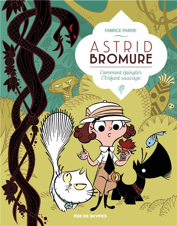 Couverture de Astrid Bromure -3- Comment épingler l'enfant sauvage